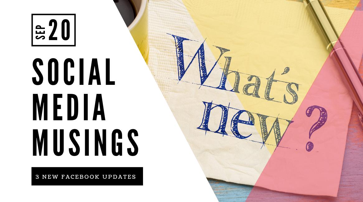 3 New Facebook Updates